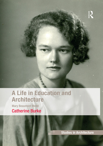 A Life in Education and Architecture Mary Beaumont Medd book cover