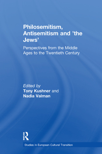 Philosemitism, Antisemitism and 'the Jews' Perspectives from the Middle Ages to the Twentieth Century book cover