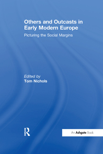 Others and Outcasts in Early Modern Europe Picturing the Social Margins book cover