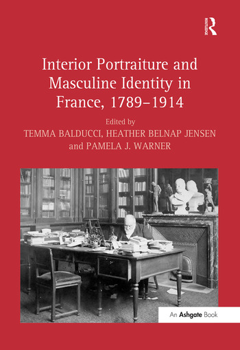 Interior Portraiture and Masculine Identity in France, 1789–1914 book cover