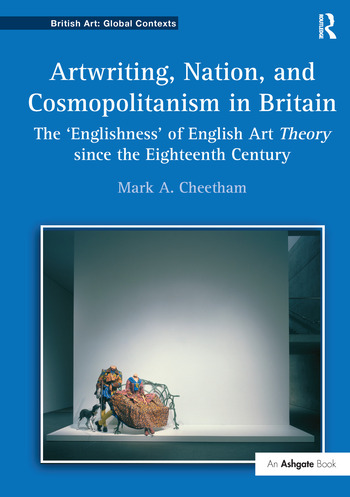 Artwriting, Nation, and Cosmopolitanism in Britain The 'Englishness' of English Art Theory since the Eighteenth Century book cover