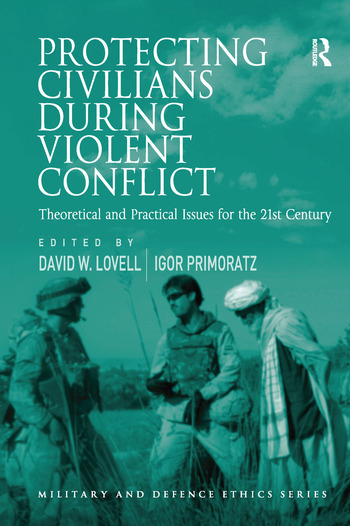 Protecting Civilians During Violent Conflict Theoretical and Practical Issues for the 21st Century book cover