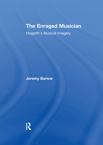 The Enraged Musician Hogarth's Musical Imagery book cover