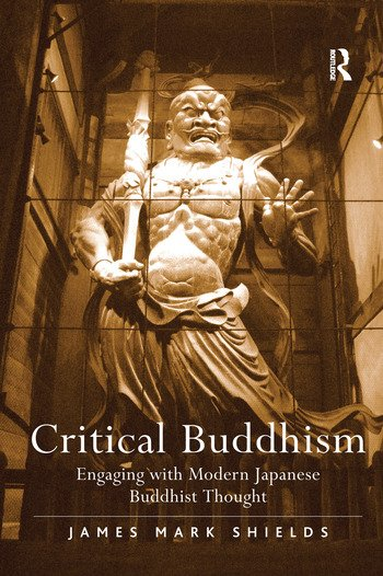 Critical Buddhism Engaging with Modern Japanese Buddhist Thought book cover