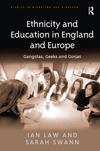 Ethnicity and Education in England and Europe Gangstas, Geeks and Gorjas book cover