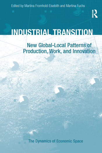 Industrial Transition New Global-Local Patterns of Production, Work, and Innovation book cover