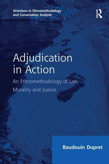 Adjudication in Action An Ethnomethodology of Law, Morality and Justice book cover