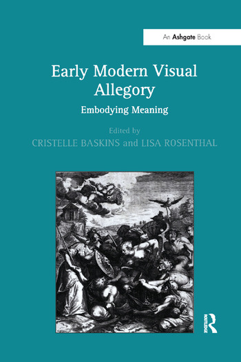 Early Modern Visual Allegory Embodying Meaning book cover