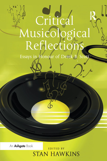 Critical Musicological Reflections Essays in Honour of Derek B. Scott book cover