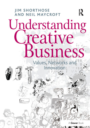 Understanding Creative Business Values, Networks and Innovation book cover