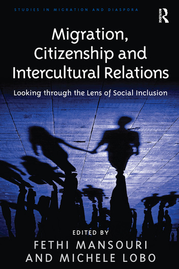 Migration, Citizenship and Intercultural Relations Looking through the Lens of Social Inclusion book cover