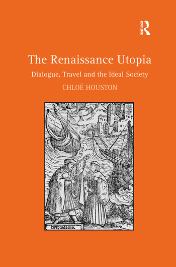 The Renaissance Utopia Dialogue, Travel and the Ideal Society book cover