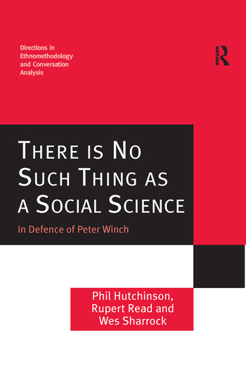 There is No Such Thing as a Social Science In Defence of Peter Winch book cover