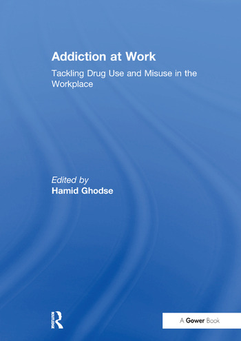 Addiction at Work Tackling Drug Use and Misuse in the Workplace book cover