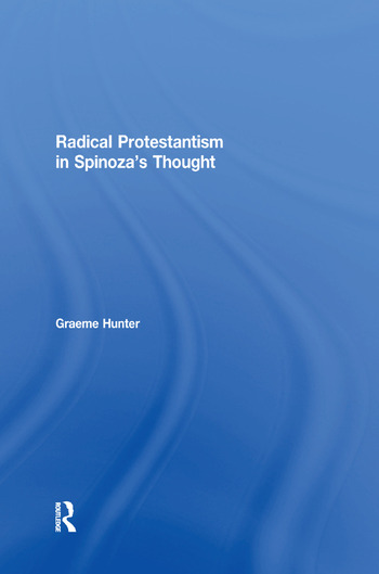 Radical Protestantism in Spinoza's Thought book cover