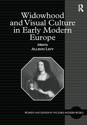 Widowhood and Visual Culture in Early Modern Europe book cover