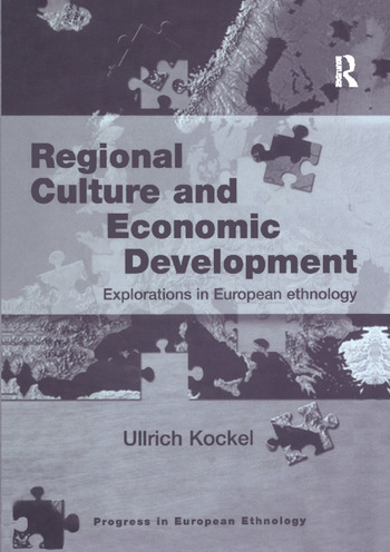 Regional Culture and Economic Development Explorations in European Ethnology book cover