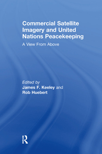 Commercial Satellite Imagery and United Nations Peacekeeping A View From Above book cover