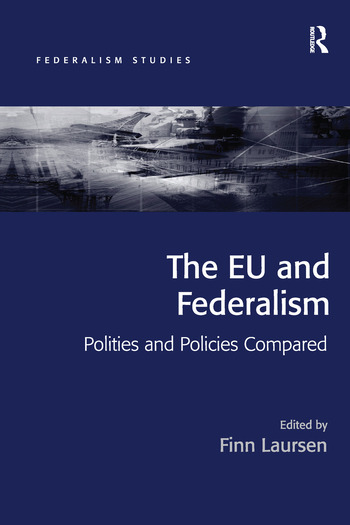 The EU and Federalism Polities and Policies Compared book cover