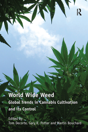 World Wide Weed Global Trends in Cannabis Cultivation and its Control book cover