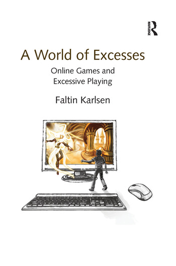 A World of Excesses Online Games and Excessive Playing book cover