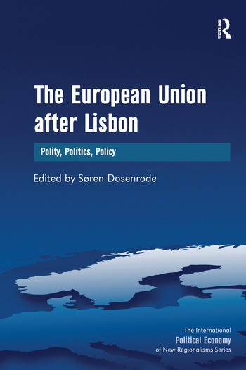 The European Union after Lisbon Polity, Politics, Policy book cover