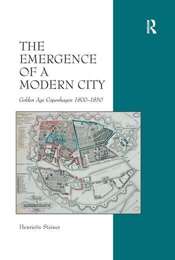 The Emergence of a Modern City Golden Age Copenhagen 1800–1850 book cover