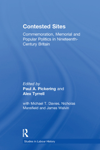 Contested Sites Commemoration, Memorial and Popular Politics in Nineteenth-Century Britain book cover
