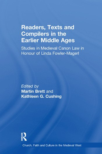 Readers, Texts and Compilers in the Earlier Middle Ages Studies in Medieval Canon Law in Honour of Linda Fowler-Magerl book cover