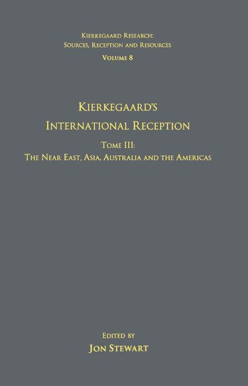 Volume 8, Tome III: Kierkegaard's International Reception – The Near East, Asia, Australia and the Americas book cover
