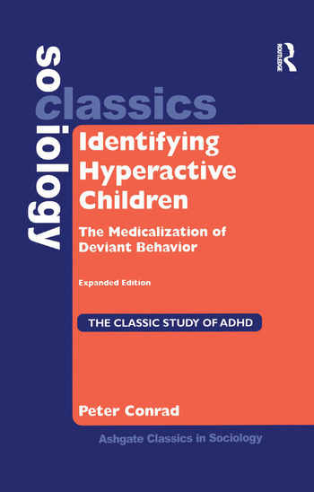 Identifying Hyperactive Children The Medicalization of Deviant Behavior Expanded Edition book cover
