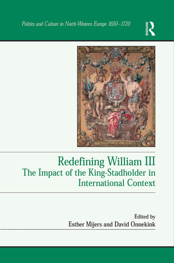 Redefining William III The Impact of the King-Stadholder in International Context book cover