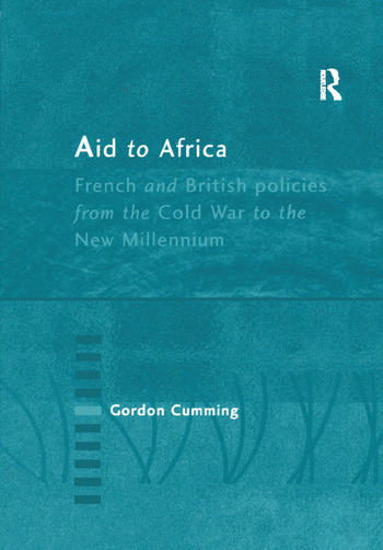 Aid to Africa French and British Policies from the Cold War to the New Millennium book cover