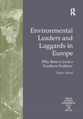 Environmental Leaders and Laggards in Europe Why There is (Not) a 'Southern Problem' book cover