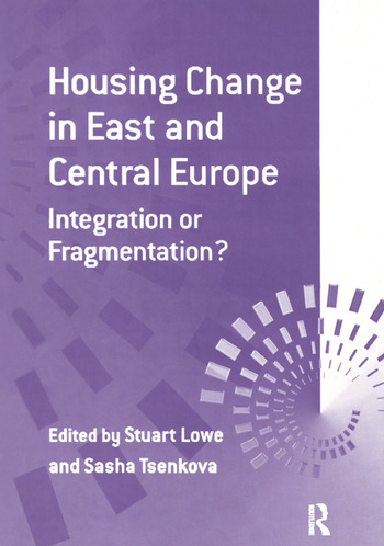 Housing Change in East and Central Europe Integration or Fragmentation? book cover