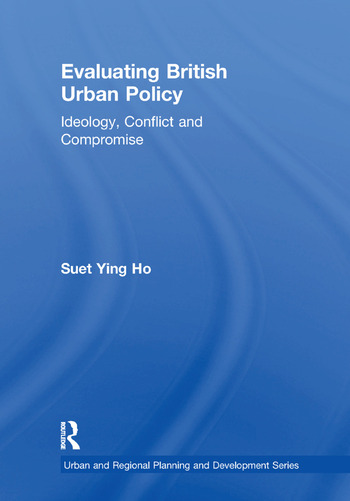 Evaluating British Urban Policy Ideology, Conflict and Compromise book cover