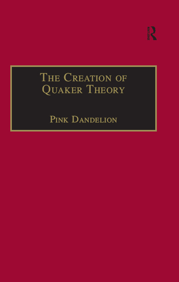 The Creation of Quaker Theory Insider Perspectives book cover