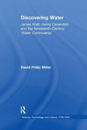 Discovering Water James Watt, Henry Cavendish and the Nineteenth-Century 'Water Controversy' book cover
