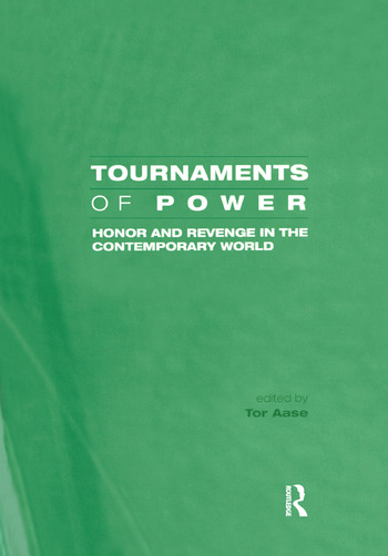 Tournaments of Power Honor and Revenge in the Contemporary World book cover