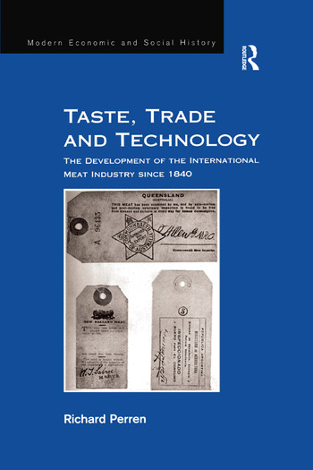 Taste, Trade and Technology The Development of the International Meat Industry since 1840 book cover