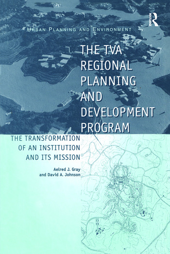 The TVA Regional Planning and Development Program The Transformation of an Institution and Its Mission book cover