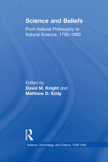 Science and Beliefs From Natural Philosophy to Natural Science, 1700–1900 book cover