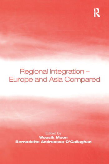 Regional Integration – Europe and Asia Compared book cover