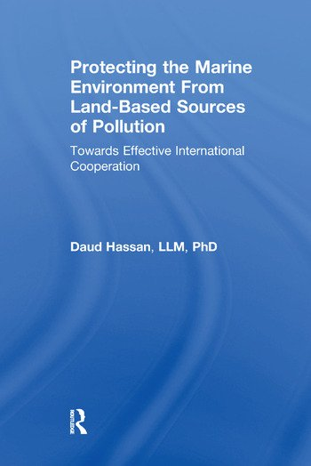 Protecting the Marine Environment From Land-Based Sources of Pollution Towards Effective International Cooperation book cover