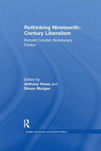 Rethinking Nineteenth-Century Liberalism Richard Cobden Bicentenary Essays book cover