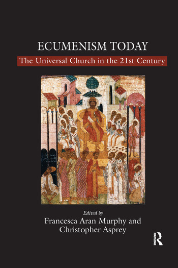 Ecumenism Today The Universal Church in the 21st Century book cover