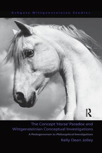The Concept 'Horse' Paradox and Wittgensteinian Conceptual Investigations A Prolegomenon to Philosophical Investigations book cover