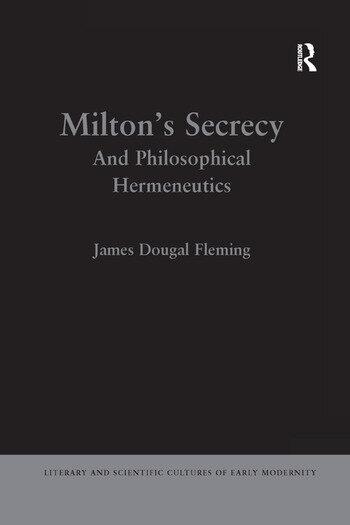 Milton's Secrecy And Philosophical Hermeneutics book cover