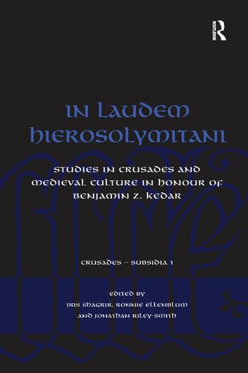 In Laudem Hierosolymitani Studies in Crusades and Medieval Culture in Honour of Benjamin Z. Kedar book cover