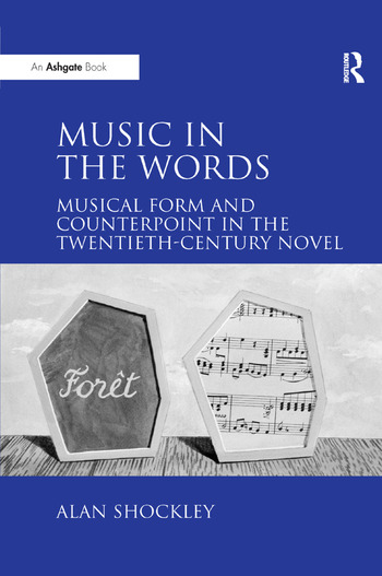 Music in the Words: Musical Form and Counterpoint in the Twentieth-Century Novel book cover